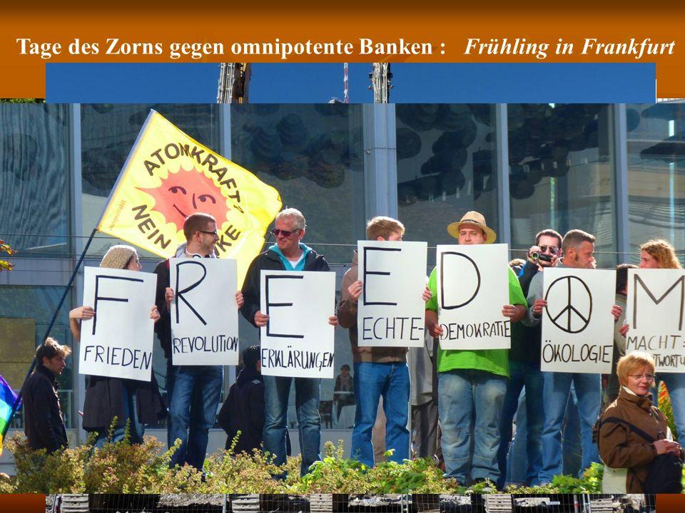 Dr. Elmar Römpczyk, 2011 Tage des Zorns gegen omnipotente Banken : Frühling in Frankfurt Frankfurt 15.10.2011