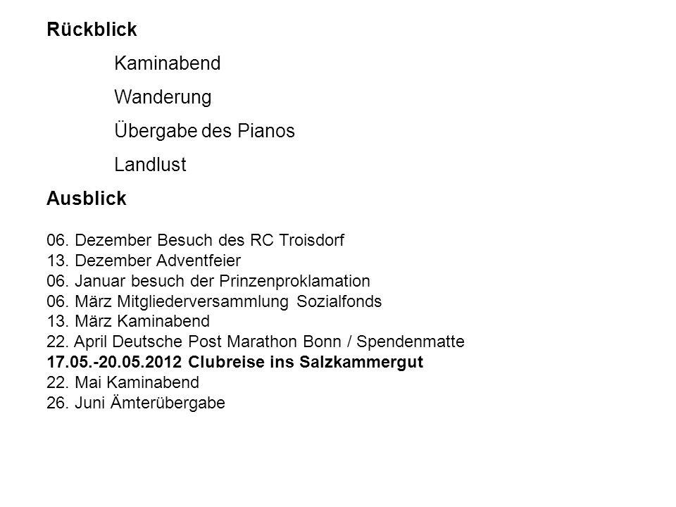 Rückblick Kaminabend Wanderung Übergabe des Pianos Landlust Ausblick 06. Dezember Besuch des RC Troisdorf 13. Dezember Adventfeier 06. Januar besuch d