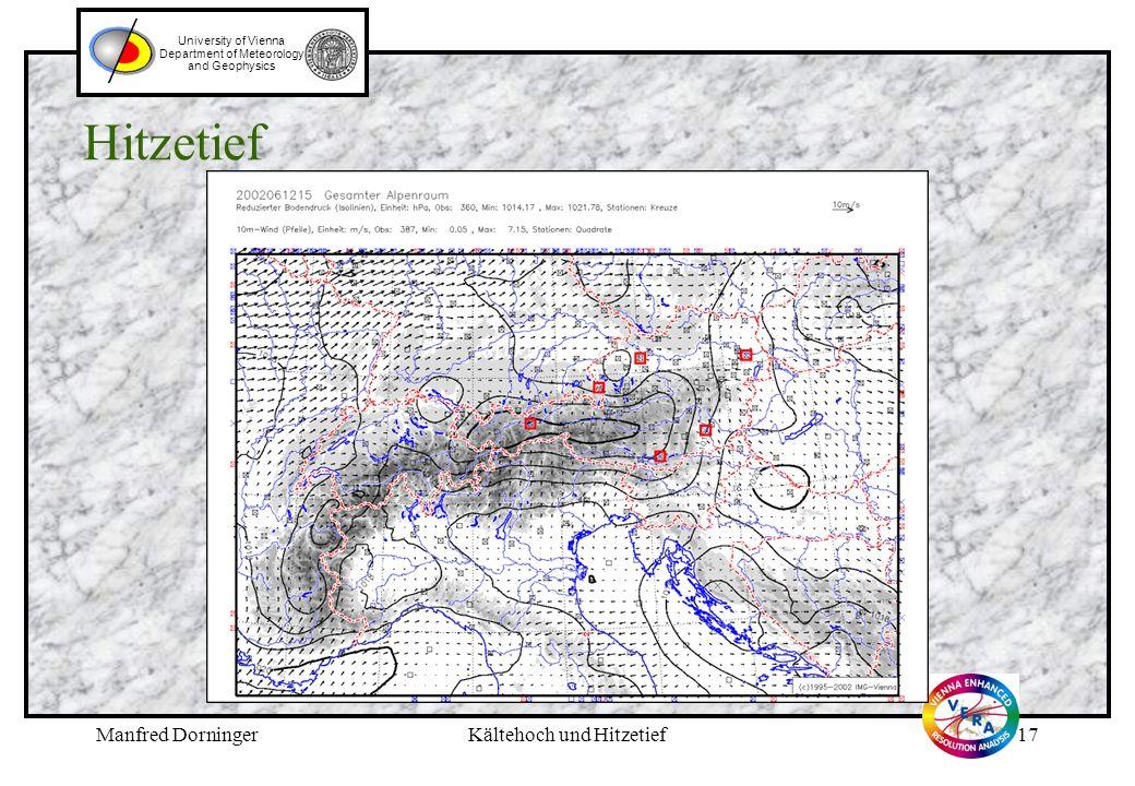 Manfred DorningerKältehoch und Hitzetief16 University of Vienna Department of Meteorology and Geophysics Legende zu Folie 15 (vorhergehend): Das Kältehoch als Beispiel zum Wirken des fingerprints vom 9.