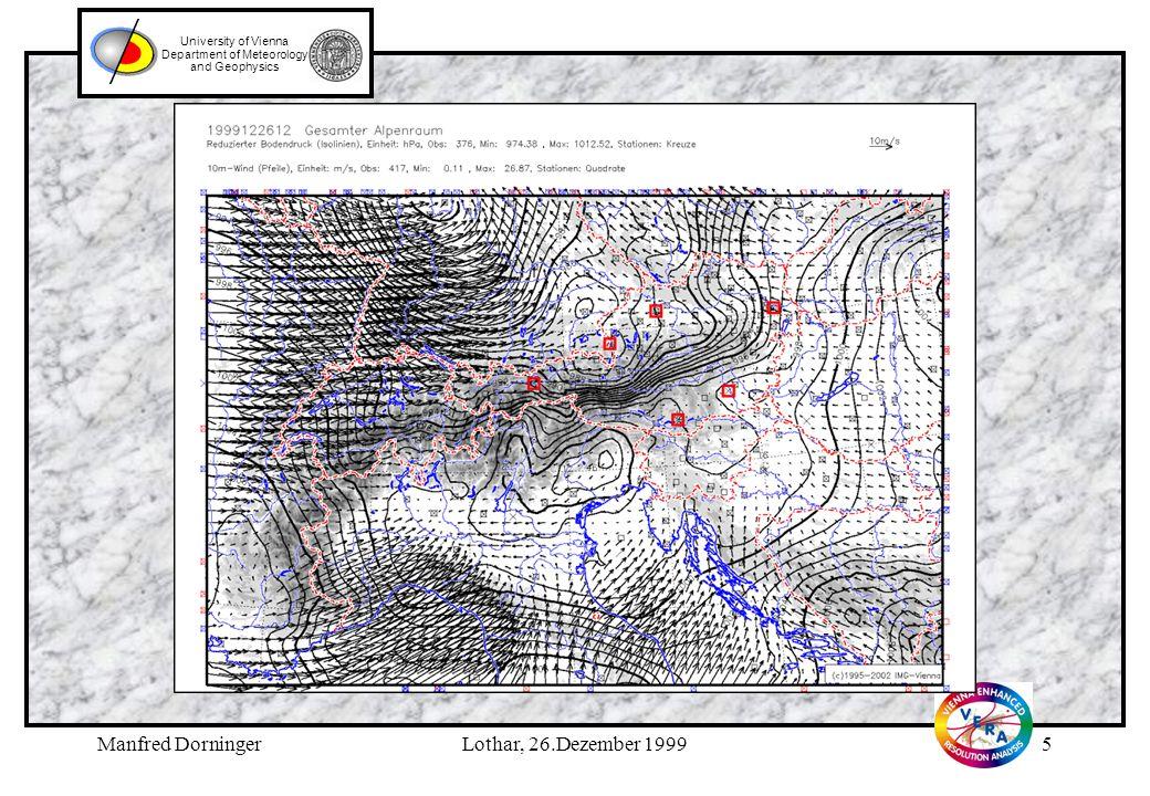 Manfred DorningerLothar, 26.Dezember 19994 University of Vienna Department of Meteorology and Geophysics 24-stündige Prognose des LM mit modifizierter Analyse für den 26.Dezember 1999, 12 UTC.