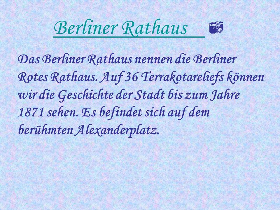 Das Berliner Rathaus nennen die Berliner Rotes Rathaus Die Kaiser-Wilhelm- Gedachtniskirche Ist zum Teil eine Ruine