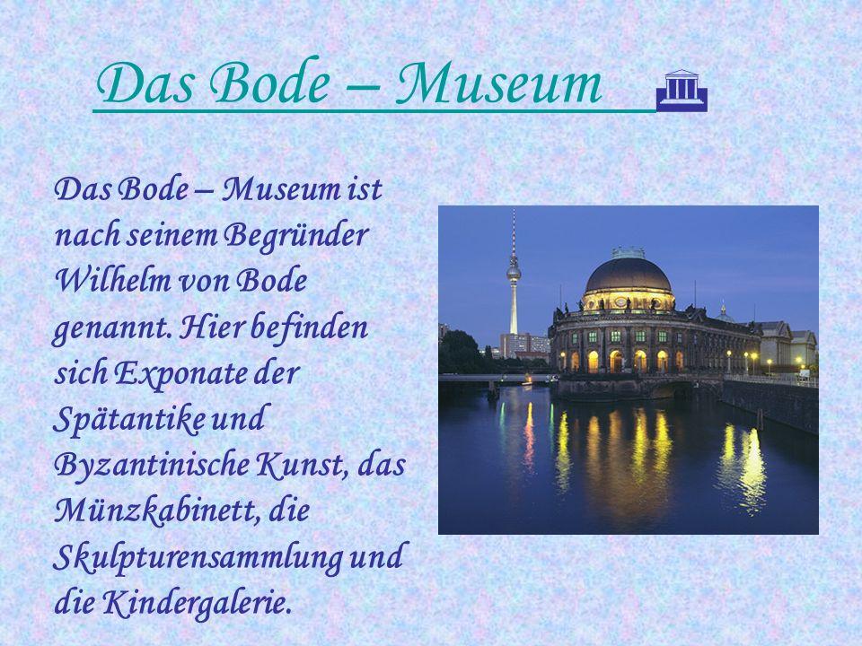 Museumsinsel Ein Museum, zwei Museen – Berlin ist eine ganze Museumsinsel. In Berlin findet jeder ein Museum nach seiner Geschmack. Im historischen Ze
