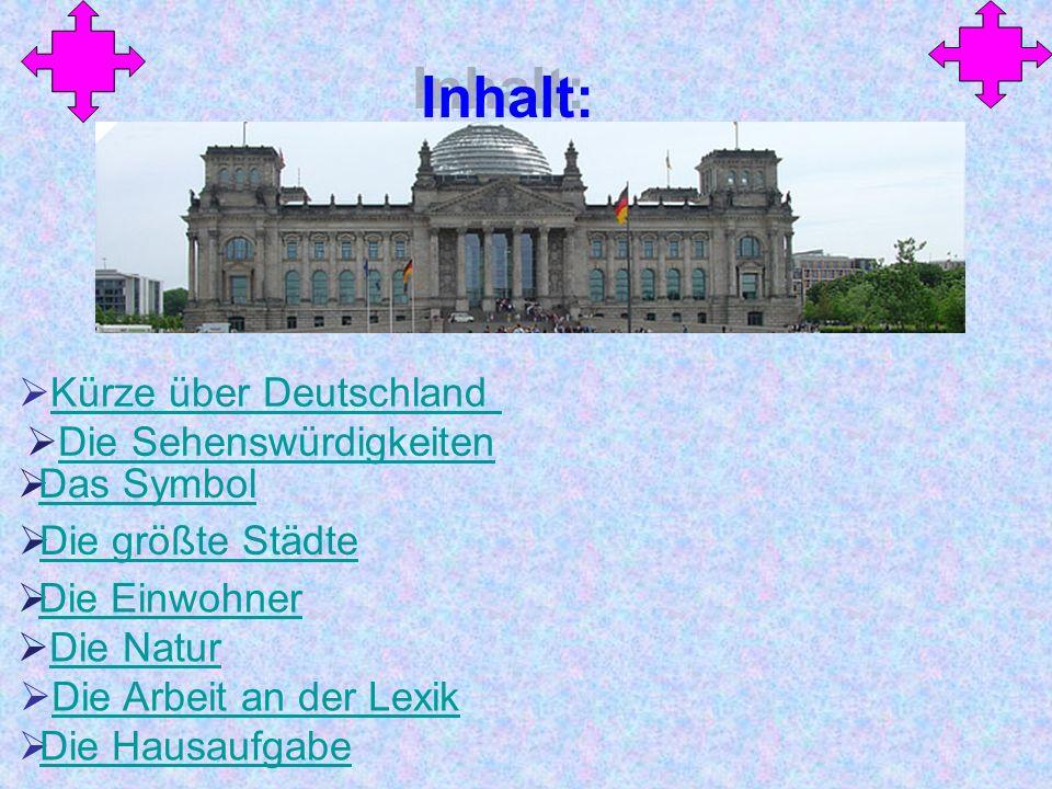 Deutschland hat über 80 Millionen Einwohner.