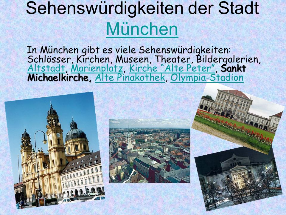 München Die Hauptstadt Bayerns ist die Stadt München. München zählt 1,3 Millionen Einwohner und ist 310 Quadratkilometer gross. Es ist ein bedeutsames