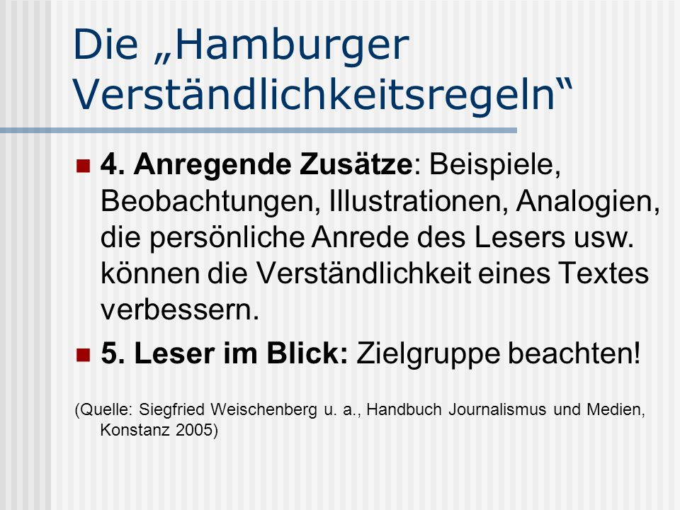 Die Hamburger Verständlichkeitsregeln 4. Anregende Zusätze: Beispiele, Beobachtungen, Illustrationen, Analogien, die persönliche Anrede des Lesers usw