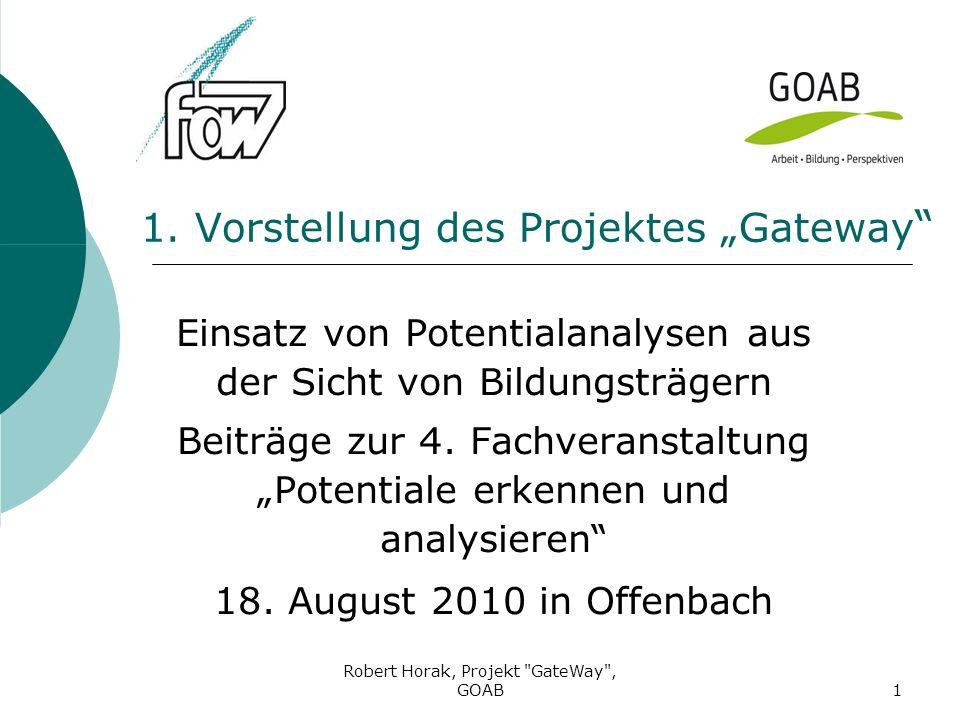 Robert Horak, Projekt GateWay , GOAB1 1.