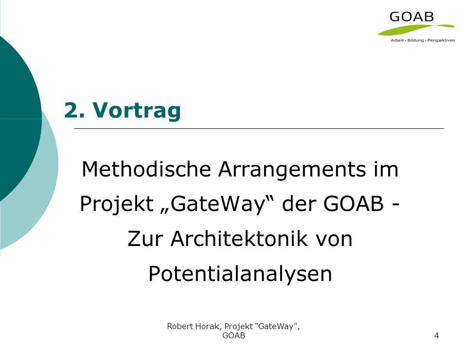 Robert Horak, Projekt GateWay , GOAB4 2.
