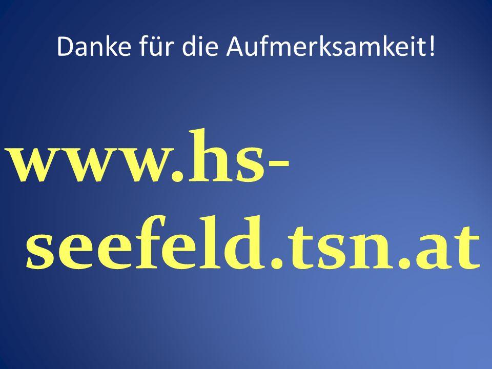 Danke für die Aufmerksamkeit! www.hs- seefeld.tsn.at