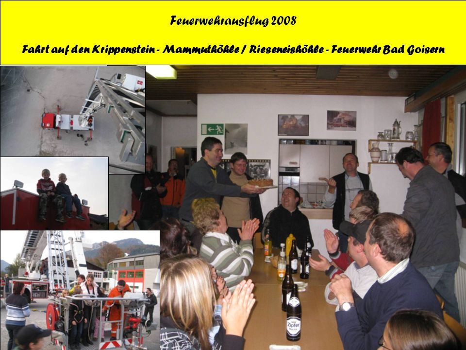 Feuerwehrausflug 2008 Fahrt auf den Krippenstein - Mammuthöhle / Rieseneishöhle - Feuerwehr Bad Goisern