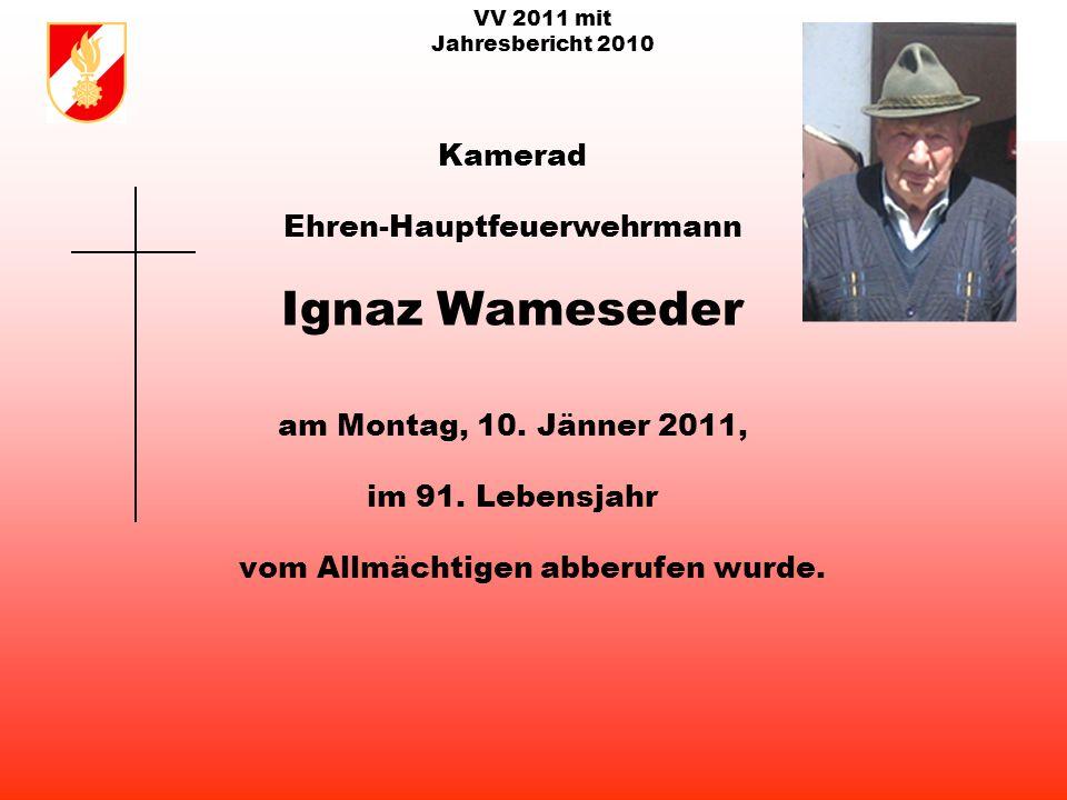 VV 2011 mit Jahresbericht 2010 Kamerad Ehren-Brandrat Robert Schoberleitner am Freitag, 20.
