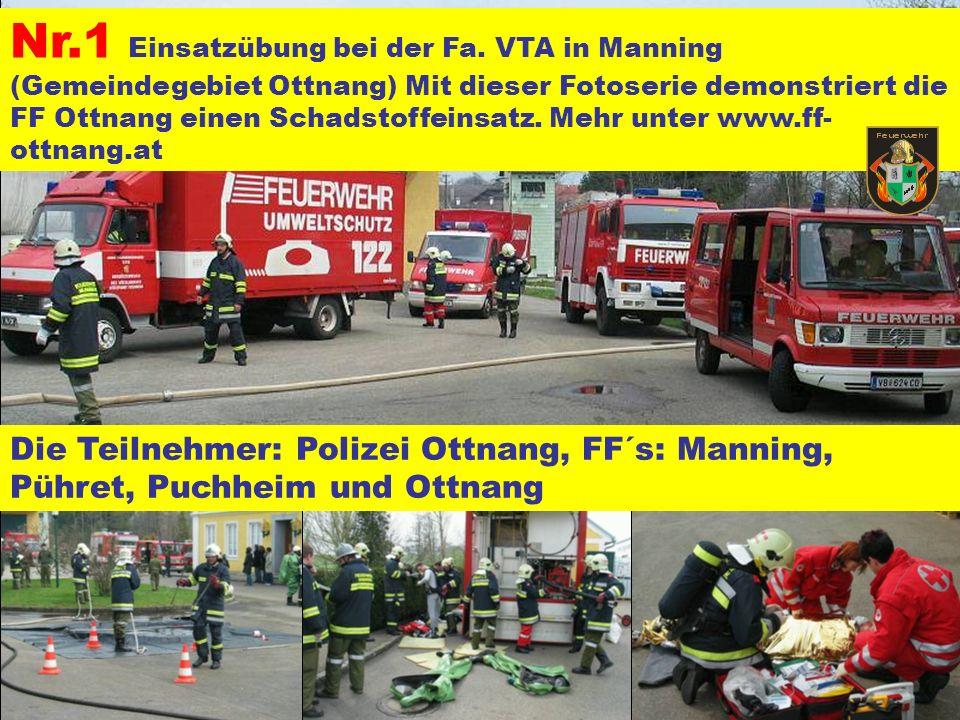 Pressegruppe der FF Ottnang a.H. Nr.1 Einsatzübung bei der Fa. VTA in Manning (Gemeindegebiet Ottnang) Mit dieser Fotoserie demonstriert die FF Ottnan