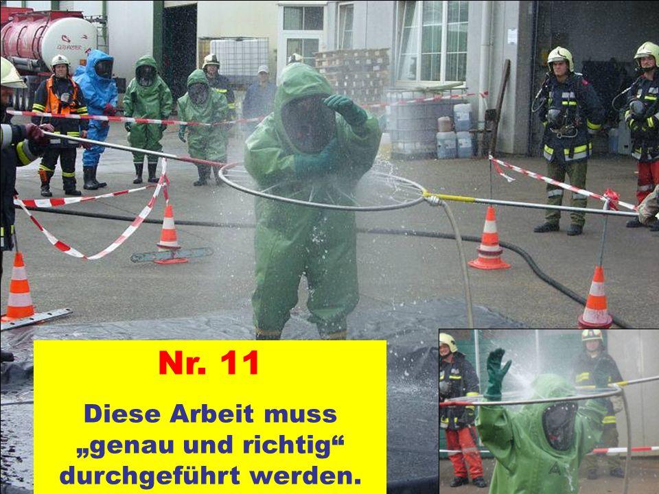 Pressegruppe der FF Ottnang a.H. Nr. 11 Diese Arbeit muss genau und richtig durchgeführt werden.