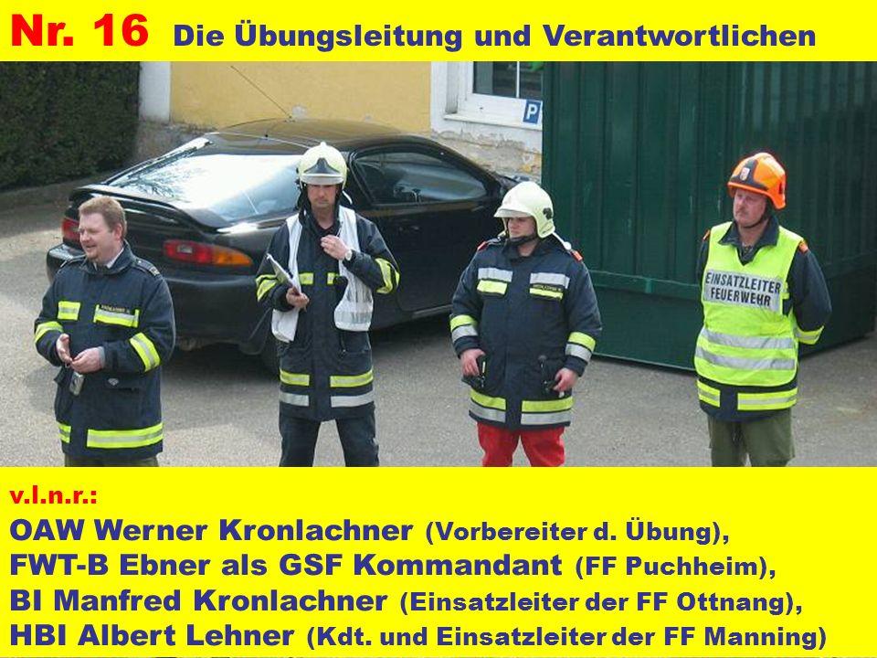 Pressegruppe der FF Ottnang a.H. Nr. 16 Die Übungsleitung und Verantwortlichen v.l.n.r.: OAW Werner Kronlachner (Vorbereiter d. Übung), FWT-B Ebner al