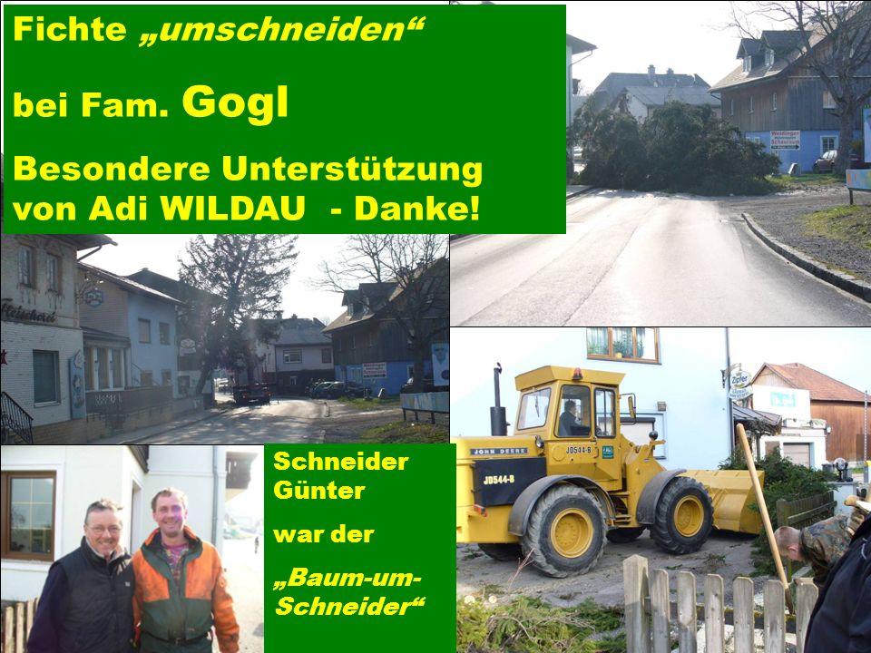 Pressegruppe der FF Ottnang a.H. Fichte umschneiden bei Fam. Gogl Besondere Unterstützung von Adi WILDAU - Danke! Schneider Günter war der Baum-um- Sc