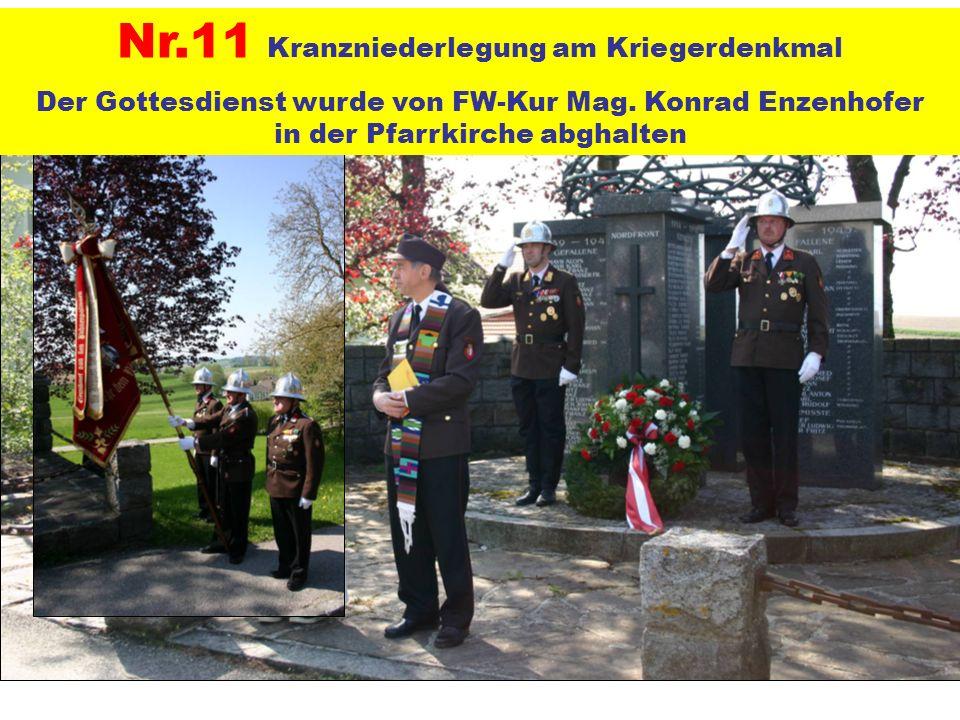 Nr.11 Kranzniederlegung am Kriegerdenkmal Der Gottesdienst wurde von FW-Kur Mag. Konrad Enzenhofer in der Pfarrkirche abghalten