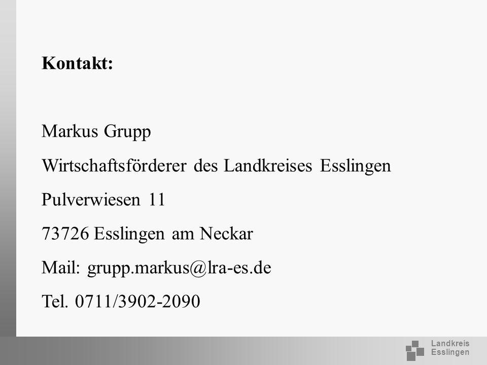 Landkreis Esslingen Kontakt: Markus Grupp Wirtschaftsförderer des Landkreises Esslingen Pulverwiesen 11 73726 Esslingen am Neckar Mail: grupp.markus@l