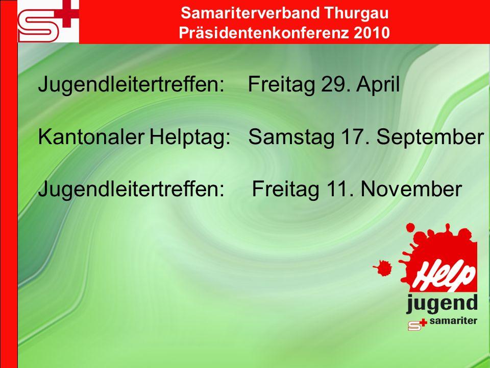 Jugendleitertreffen: Freitag 29. April Kantonaler Helptag: Samstag 17.
