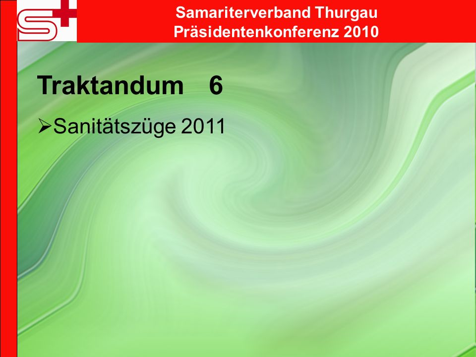 Samariterverband Thurgau Präsidentenkonferenz 2010 Traktandum 6 Sanitätszüge 2011