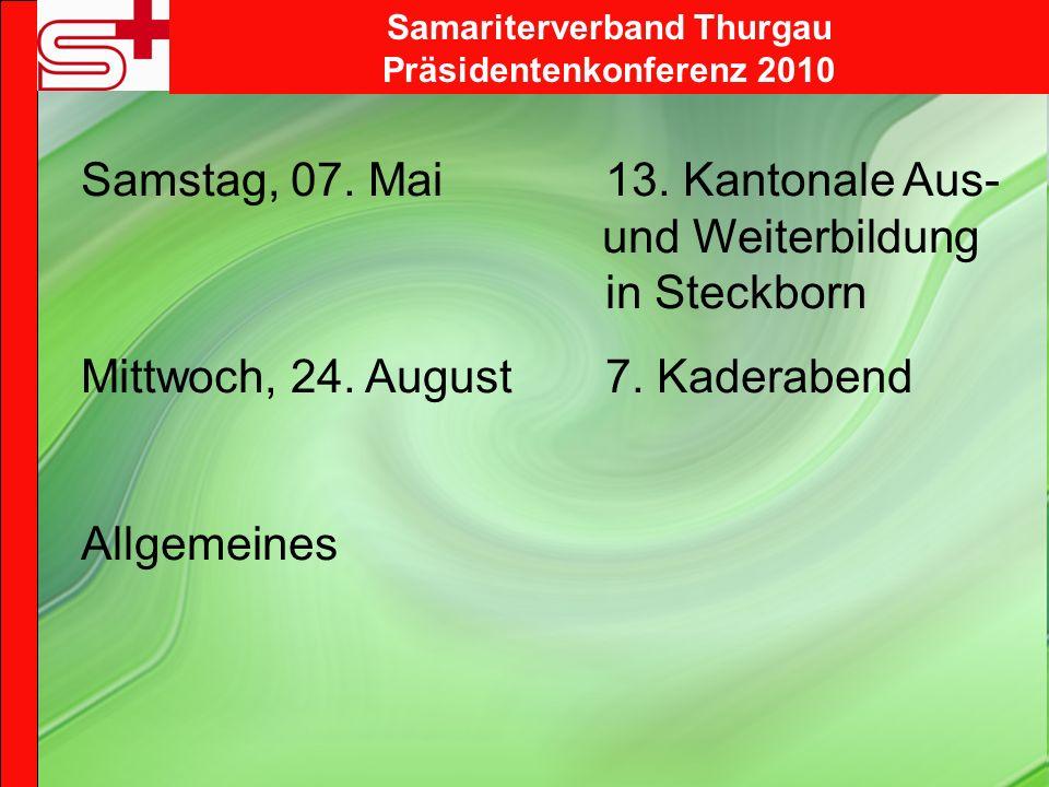 Samstag, 07. Mai 13. Kantonale Aus- und Weiterbildung in Steckborn Mittwoch, 24.