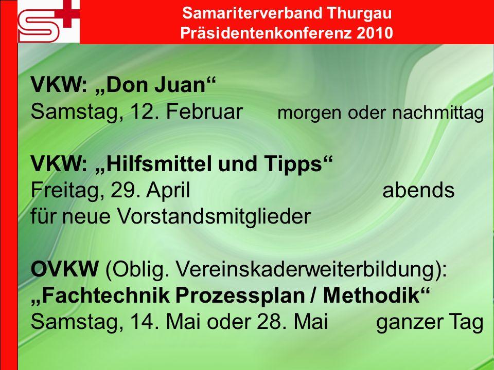 Samariterverband Thurgau Präsidentenkonferenz 2010 VKW: Don Juan Samstag, 12.