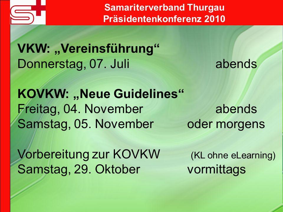 Samariterverband Thurgau Präsidentenkonferenz 2010 VKW: Vereinsführung Donnerstag, 07.