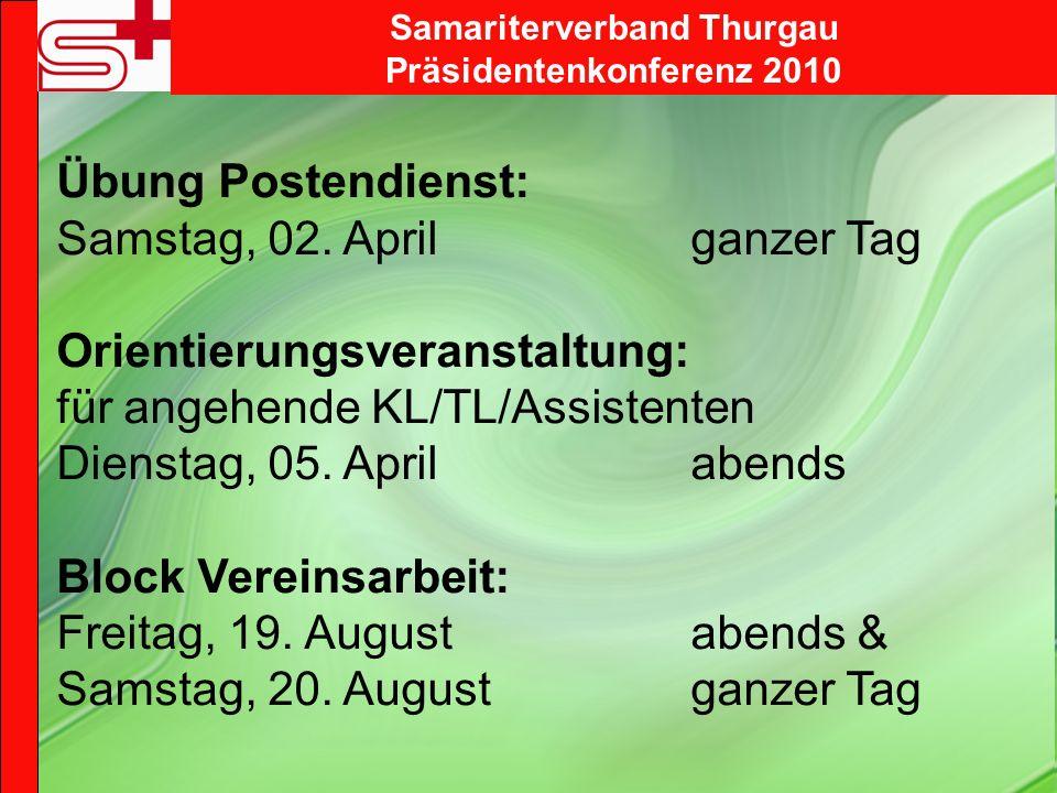 Samariterverband Thurgau Präsidentenkonferenz 2010 Übung Postendienst: Samstag, 02.