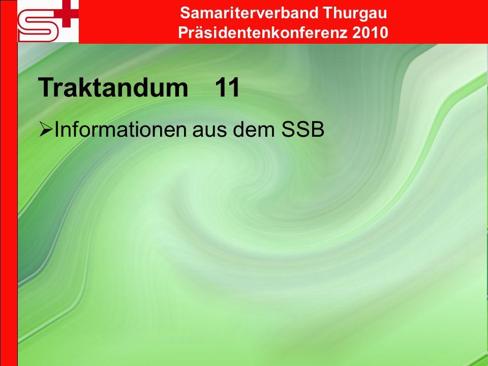 Samariterverband Thurgau Präsidentenkonferenz 2010 Traktandum 11 Informationen aus dem SSB
