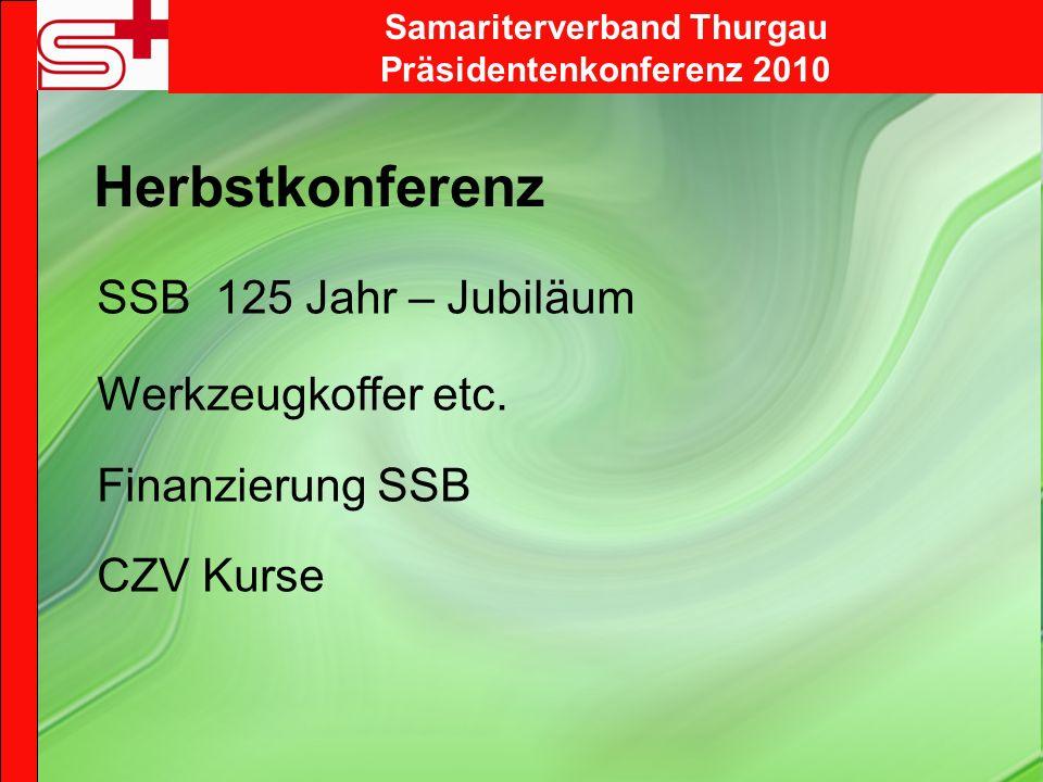Samariterverband Thurgau Präsidentenkonferenz 2010 Herbstkonferenz SSB 125 Jahr – Jubiläum Werkzeugkoffer etc.