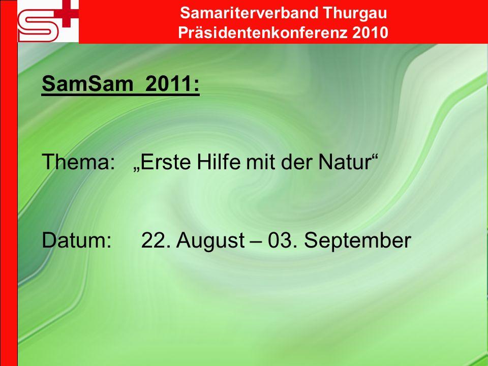 SamSam 2011: Thema: Erste Hilfe mit der Natur Datum: 22.