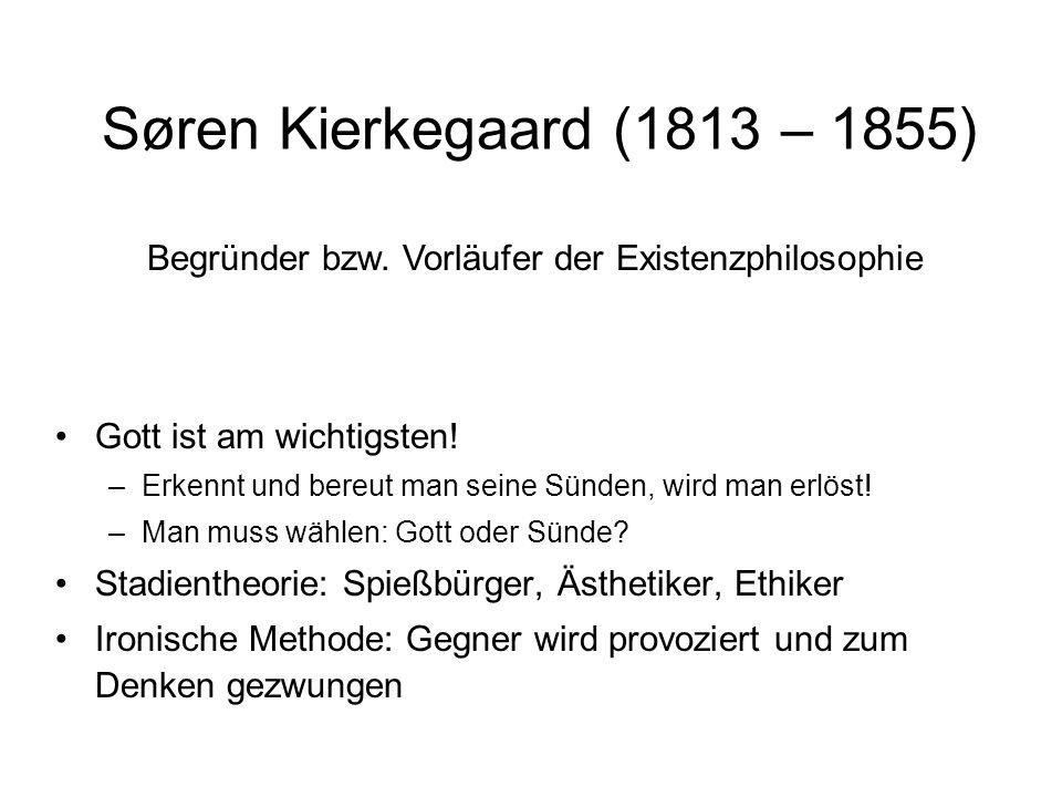 Søren Kierkegaard (1813 – 1855) Gott ist am wichtigsten.