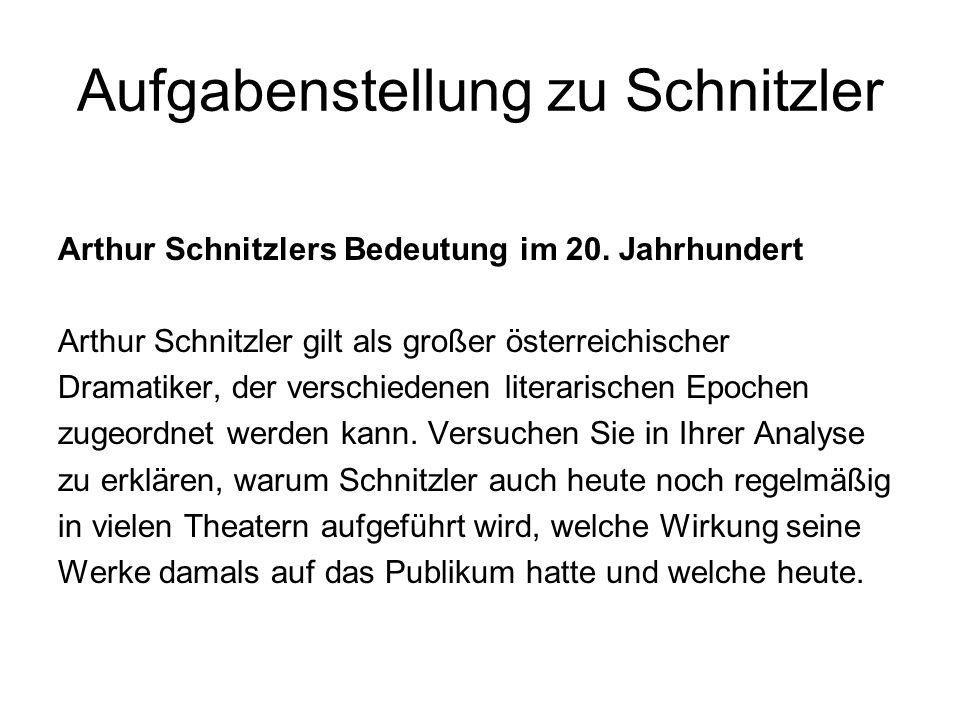 Aufgabenstellung zu Schnitzler Arthur Schnitzlers Bedeutung im 20.