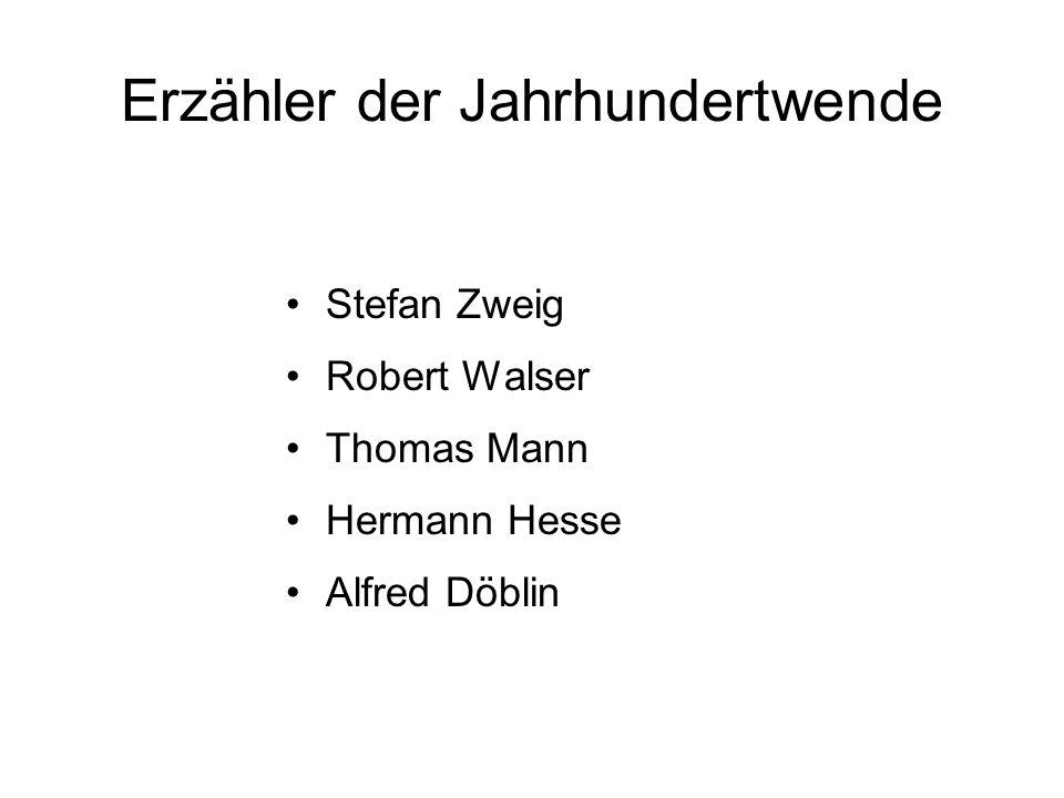 Erzähler der Jahrhundertwende Stefan Zweig Robert Walser Thomas Mann Hermann Hesse Alfred Döblin