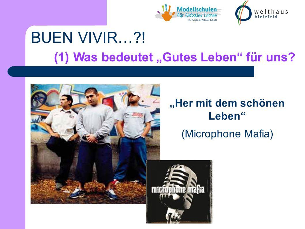 BUEN VIVIR…?! (1) Was bedeutet Gutes Leben für uns? Her mit dem schönen Leben (Microphone Mafia)