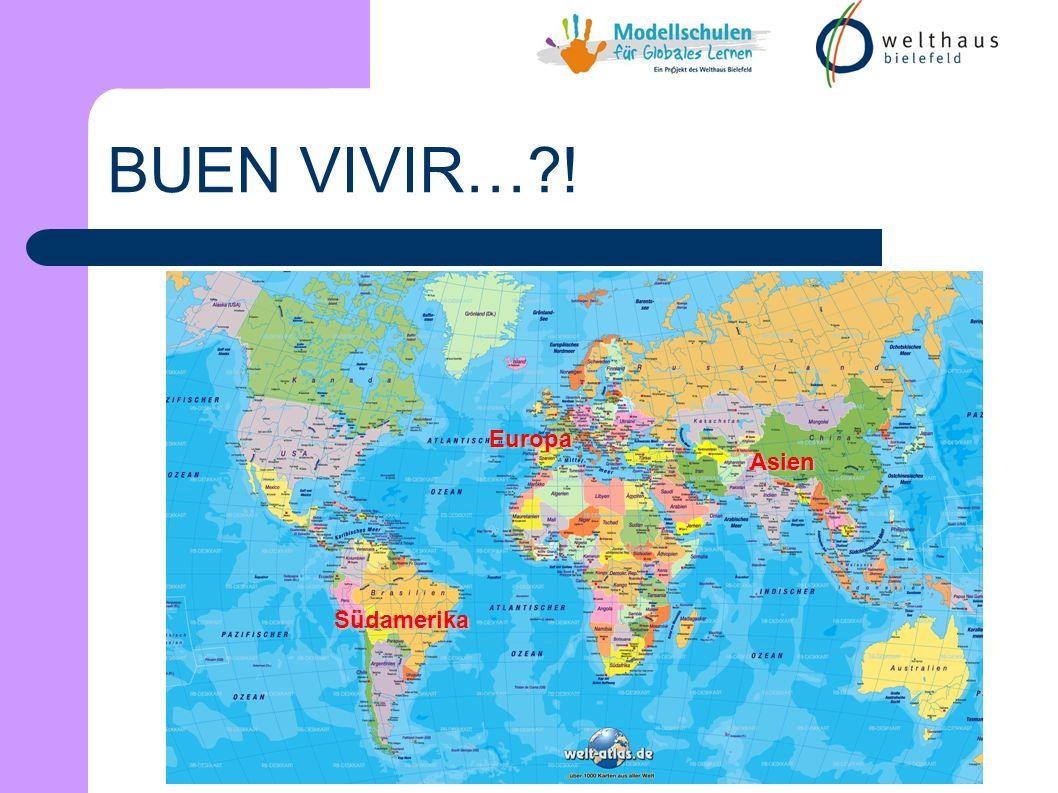 Südamerika Europa Asien BUEN VIVIR…?!