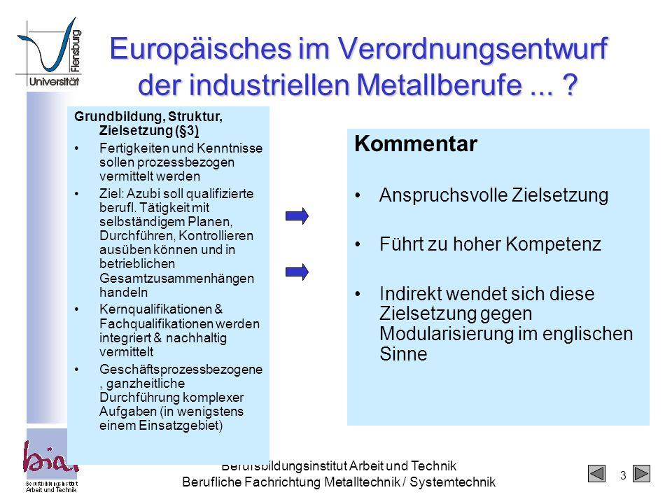 3 Berufsbildungsinstitut Arbeit und Technik Berufliche Fachrichtung Metalltechnik / Systemtechnik Europäisches im Verordnungsentwurf der industriellen
