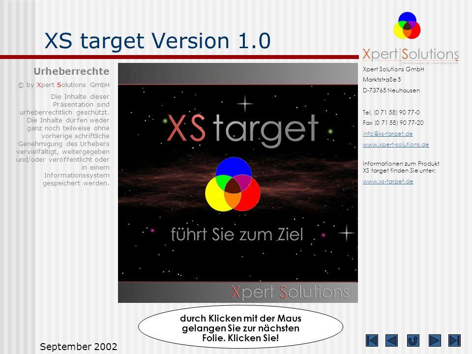 September 2002 XS target Version 1.0 Xpert Solutions GmbH Marktstraße 5 D-73765 Neuhausen Tel.