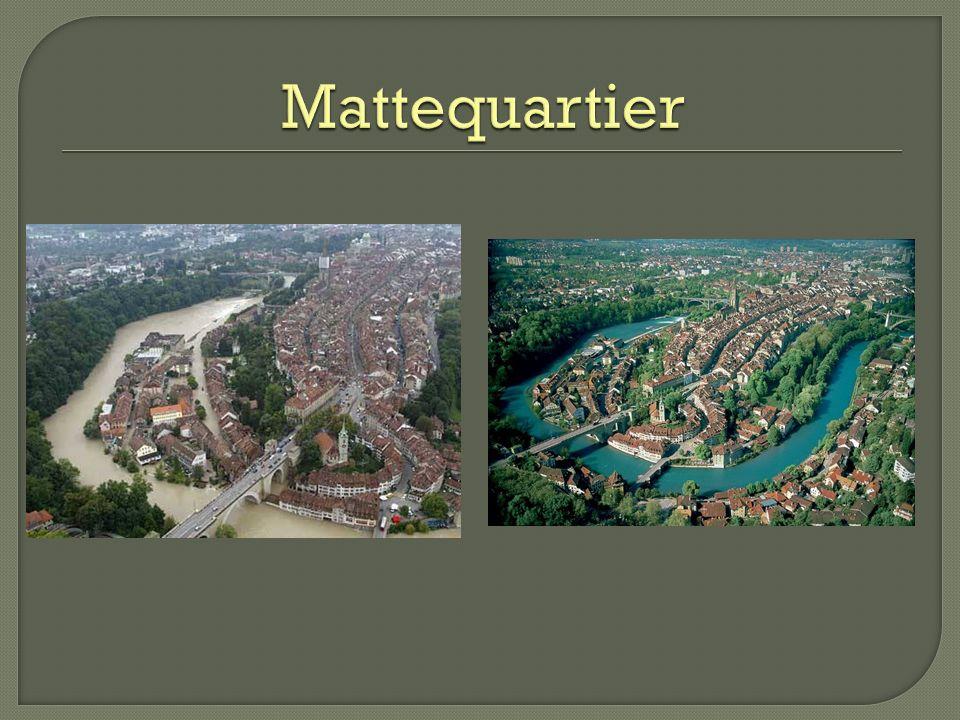 Verbindung zum anderen Aareufer: o Untertorbrücke o Nydeggbrücke Verbindung zum oberen Stadtteil: o Mattentreppe, erbaut im 14.Jh.