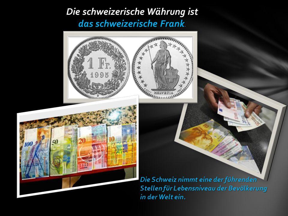 das schweizerische Frank.Die schweizerische Währung ist das schweizerische Frank.