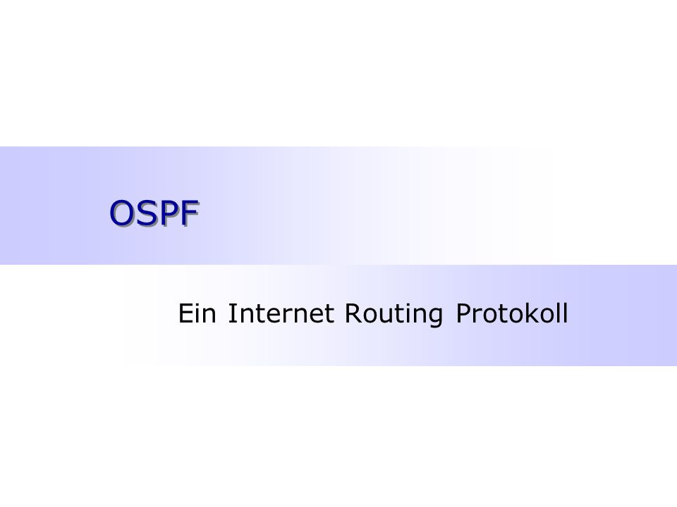 OSPF Ein Internet Routing Protokoll
