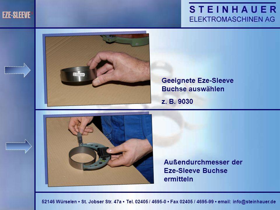 Außendurchmesser der Eze-Sleeve Buchse ermitteln Geeignete Eze-Sleeve Buchse auswählen z.