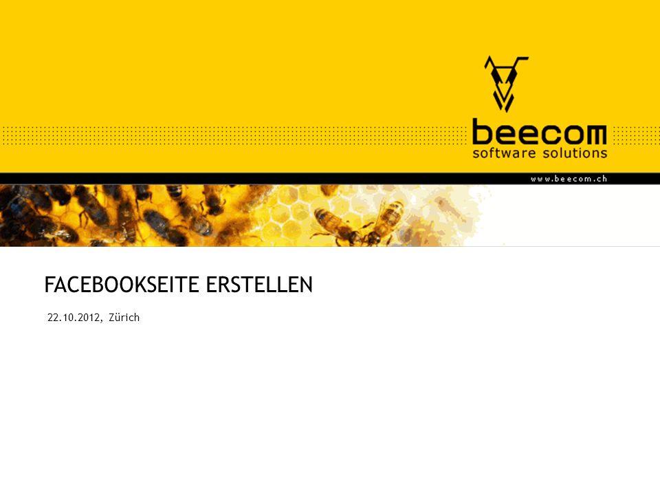 beeschool® ein produkt der beecom® FACEBOOKSEITE ERSTELLEN 22.10.2012, Zürich
