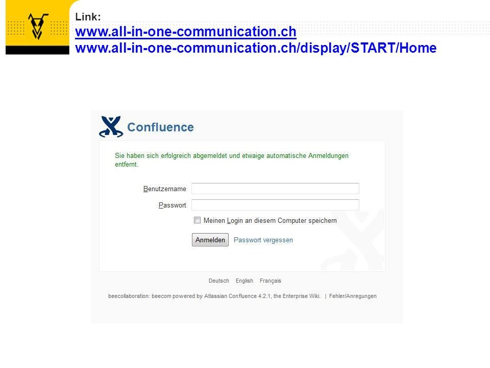 Link: www.all-in-one-communication.ch www.all-in-one-communication.ch/display/START/Home