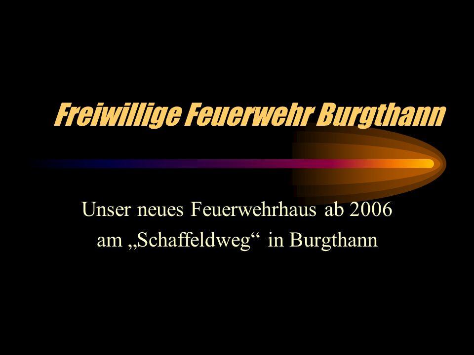 Freiwillige Feuerwehr Burgthann Unser neues Feuerwehrhaus ab 2006 am Schaffeldweg in Burgthann