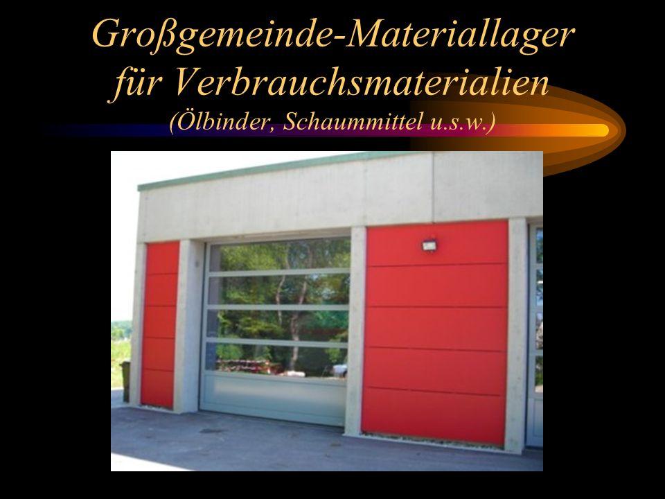 Großgemeinde-Materiallager für Verbrauchsmaterialien (Ölbinder, Schaummittel u.s.w.)