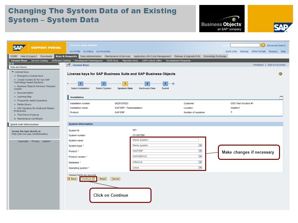 Changing The System Data of an Existing System – System Data Make changes if necessary Click on Continue