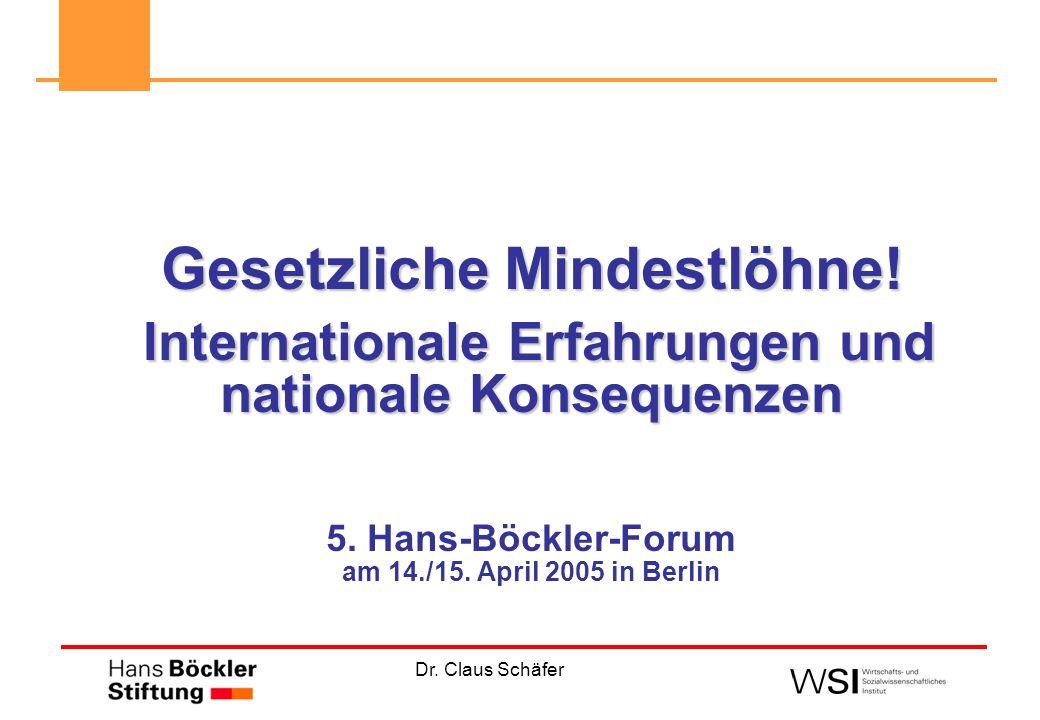 Dr. Claus Schäfer Gesetzliche Mindestlöhne! Internationale Erfahrungen und nationale Konsequenzen Internationale Erfahrungen und nationale Konsequenze