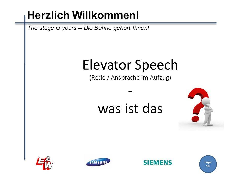 Logo 10 Elevator Speech (Rede / Ansprache im Aufzug) - was ist das Herzlich Willkommen! The stage is yours – Die Bühne gehört Ihnen!