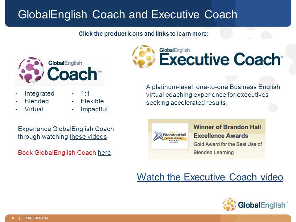 9   CONFIDENTIAL GlobalEnglish online und App GlobalEnglish Edge overviewGlobalEnglish LinGo Download Weitere Informationen erhalten Sie durch Klicken auf die Produkt Logos: Buchen Sie GlobalEnglish hier.hier