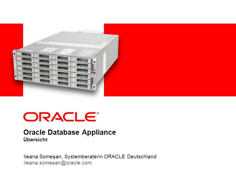Ileana Someşan, Systemberaterin ORACLE Deutschland ileana.somesan@oracle.com Oracle Database Appliance Übersicht
