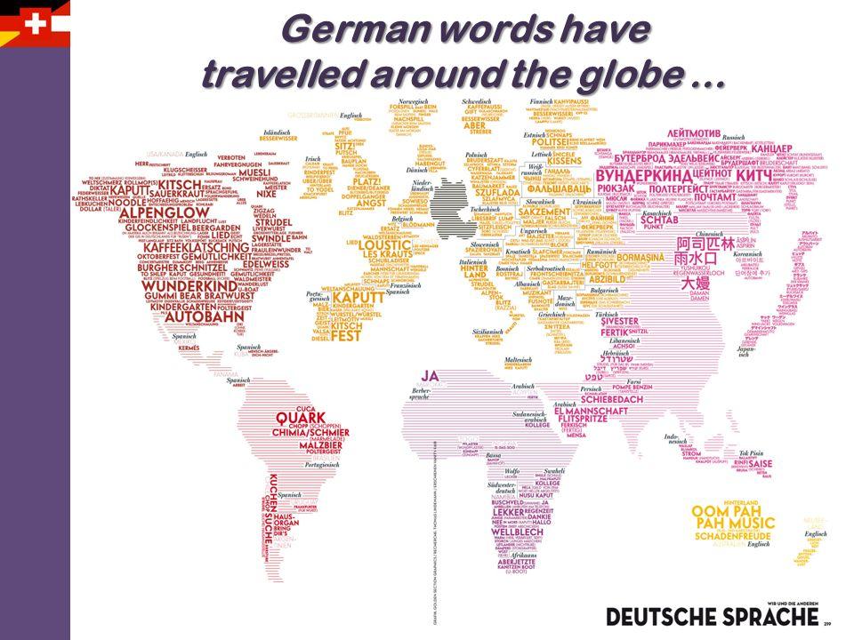 German words have travelled around the globe …
